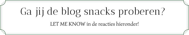 Laat een reactie achter of jij blog snacks gaat proberen